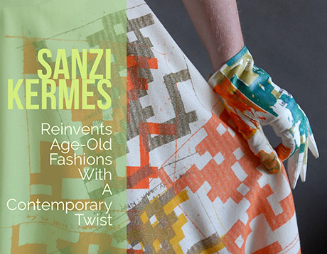 Sanzi Kermes Reinvents Age-Old Fashions